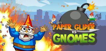 Papier Glider vs Gnomes